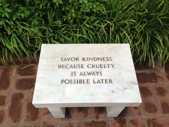 Savor kindness because cruelty is always possible latter quote at the peggy Gugginheim museum in venezia
