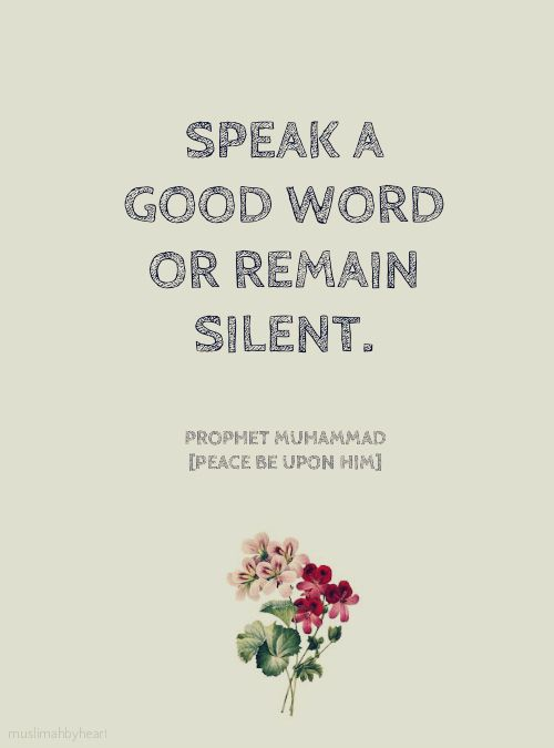 Speakgood words or remain silent